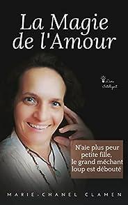 La Magie de l'Amour: N'aie plus peur petite fille, le grand méchant loup est débouté (French