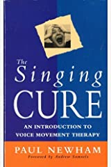 The Singing Cure, an Introduction to Voice Movement Therapy Paperback