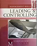 Leading & Controlling: Management Skills 3 - 3rd Edition (Certified Manager - Institute of Certified Professional Managers), , 007746432X