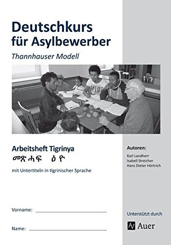Arbeitsheft Tigrinya - Deutschkurs Asylbewerber: Thannhauser Modell - mit Untertiteln in tigrinischer Sprache (Alle Klassenstufen)