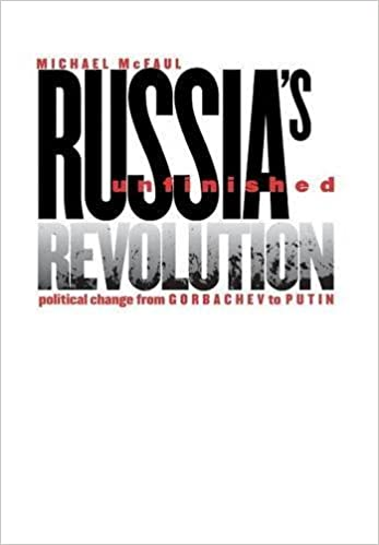 Russias Unfinished Revolution Political Change From Gorbachev To