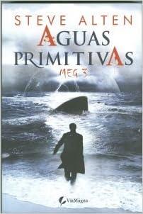 Amazon.com: Aguas primitivas (9788492967247): Steve Alten: Books