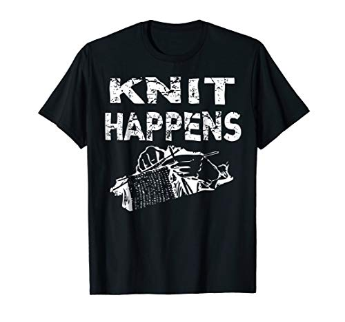 Funny Knit Happens Pun Gift For Knitters T -