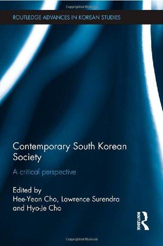 Contemporary South Korean Society: A Critical Perspective (Routledge Advances in Korean Studies)