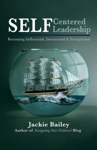 SELF Centered Leadership: Becoming Influential, Intentional and Exceptional (Self Centered Leadership compare prices)