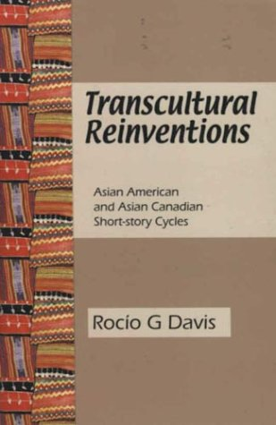 Transcultural Reinventions: Asian American and Asian Canadian Short-story Cycles ebook