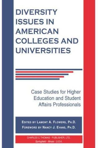 Diversity Issues in American Colleges and Universities: Case Studies for Higher Education and Student Affairs Profession