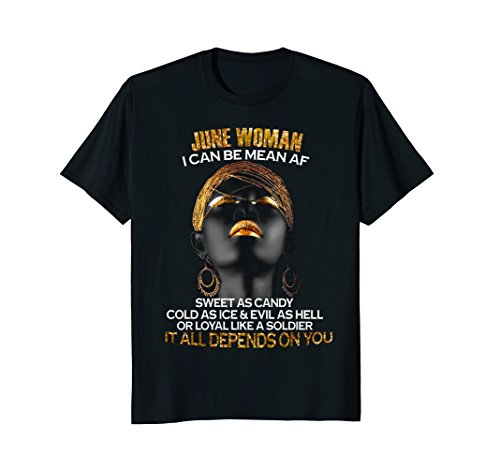 June Woman I can be mean AF T-Shirt Birthday Tees