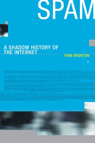 Spam: A Shadow History of the Internet (Infrastructures) [Brunton, Finn] (Tapa Blanda)