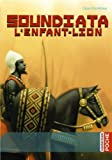 img - for Soundiata l'enfant-lion (French Edition) book / textbook / text book