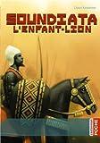 Soundiata l'enfant-lion (French Edition)