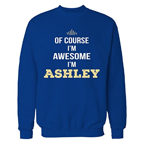 of-course-im-awesome-im-ashley-funny-gift-sweatshirt-royal-m