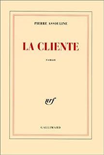 La cliente : roman, Assouline, Pierre