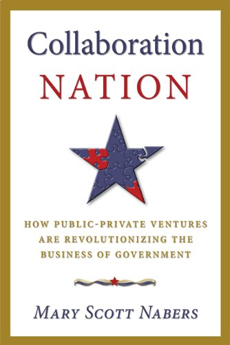 Collaboration Nation: How Public-Private Ventures are Revolutionizing the Business of Government
