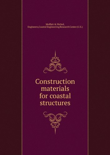 Construction Materials for Coastal Structures (Special Report Number - Stoneridge Centre