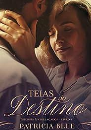 Teias do Destino: Livro 1 - Trilogia Entrelaçados