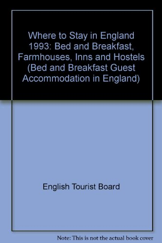 Bed & Breakfast, Farmhouses, Inns & Hostels: England 1993 (BED AND BREAKFAST GUEST ACCOMMODATION...