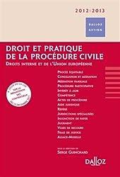 Droit et pratique de la procédure civile 2012/2013 - 7e éd.: Droits interne et de l'Union européenne