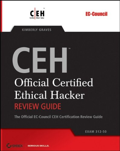 #10. CEH: Official Certified Ethical Hacker Review Guide: Exam 312-50