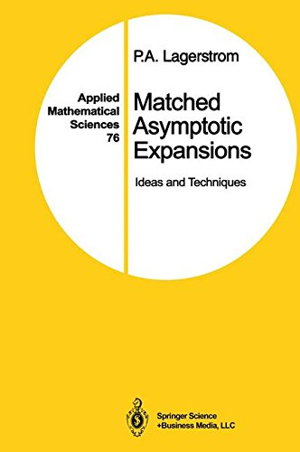 Matched Asymptotic Expansions: Ideas and Techniques (Applied Mathematical Sciences)