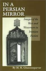 In a Persian Mirror: Images of the West and Westerners in Iranian Fiction