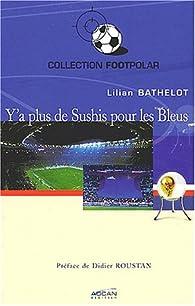 Y'a plus de sushis pour les Bleus par Lilian Bathelot