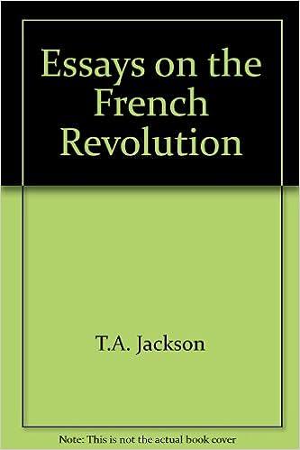 Essays About High School Essays On The French Revolution Ta Jackson William Zak   Amazoncom Books Health Care Essay Topics also Persuasive Essay Topics For High School Essays On The French Revolution Ta Jackson William Zak  Research Essay Proposal