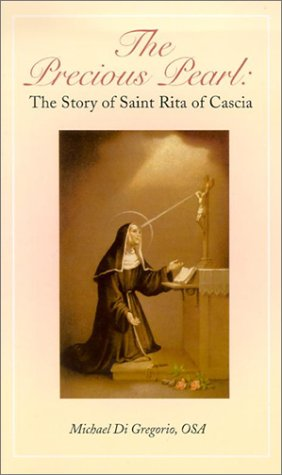 The Precious Pearl: The Story of Saint Rita of Cascia (Prayer To St Rita Of The Impossible)