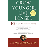 Grow Younger, Live Longer: Ten Steps to Reverse Aging (English Edition)