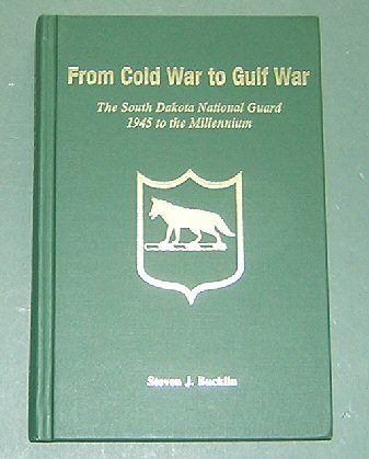 From Cold War to Gulf War: The South Dakota National Guard 1945 to the Millennium