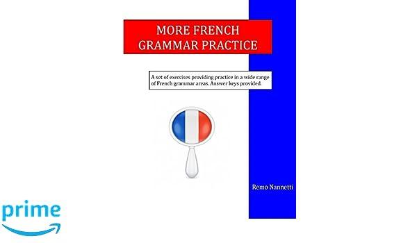 More French Grammar Practice: Remo Nannetti: 9781507827291: Amazon ...