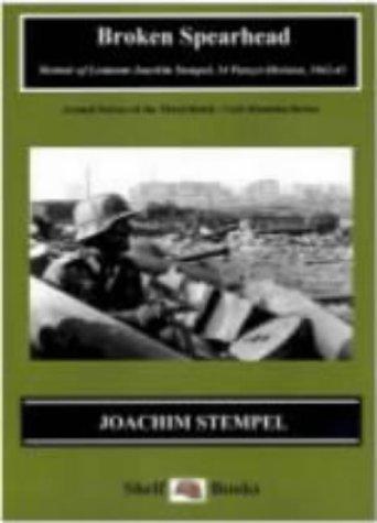 Broken Spearhead: Memoir of Leutnant Joachim Stempel, 14 Panzer-Division, 1942-43 Joachin Stempel
