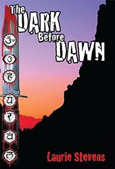 The Dark Before Dawn (A Gabriel McRay Novel) by [Stevens, Laurie]