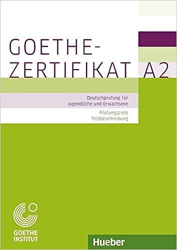 Goethe Zertifikat A2 Prüfungsziele Testbeschreibung