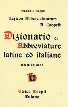 Lexicon Abbreviaturarum: Dizionario Di Abbreviature Latine Ed Italiane (Manuali Hoepli)