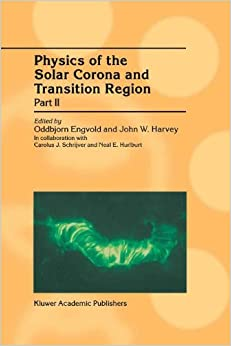 Book Physics of the Solar Corona and Transition Region: Part II Proceedings of the Monterey Workshop, held in Monterey, California, August 1999