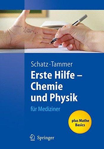 Erste Hilfe - Chemie und Physik für Mediziner (Springer-Lehrbuch)