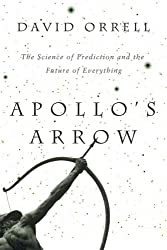 Apollo's Arrow__The Science of Prediction and the Future of Everything