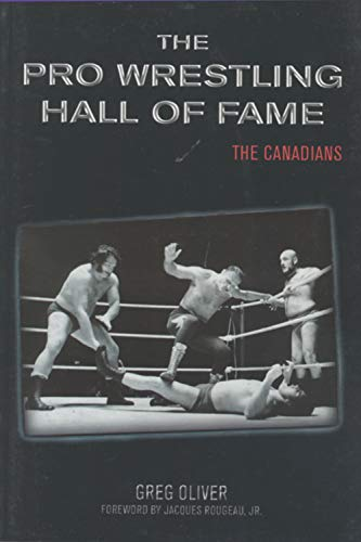 The Pro Wrestling Hall of Fame: The Canadians