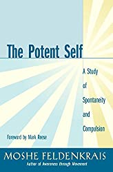 The Potent Self: A Study of Spontaneity and Compulsion: The Dynamics of the Body and the Mind