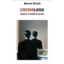 CRIMELESS: Esperto in incidenti mortali (Italian Edition)