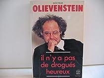 Il n'y a pas de drogués heureux par Olievenstein