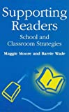 Supporting Readers, Maggie Moore and Barrie Wade, 1853463728