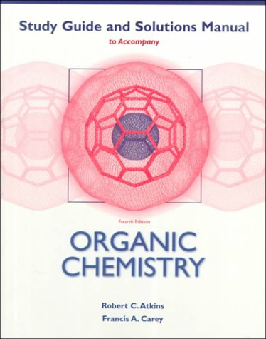 Study Guide and Solutions Manual to Accompany Organic Chemistry, 4th Edition