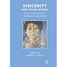 Sincerity and Other Works: Collected Papers of Donald Meltzer (English Edition)