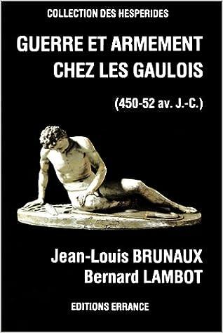 Armement et guerre chez les Gaulois - Jean-Louis Brunaux, Bernard Lambot