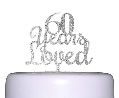 60 Years Loved Cake Topper for 60th Happy Birthday Weddding Anniversary Silver
