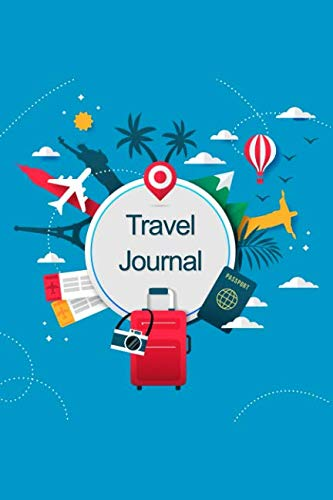 (Travel Journal: Your Travel Notebook and Planner for Amazing Trips and Memories)