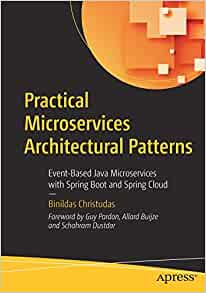 Practical Microservices Architectural Patterns: Event-Based