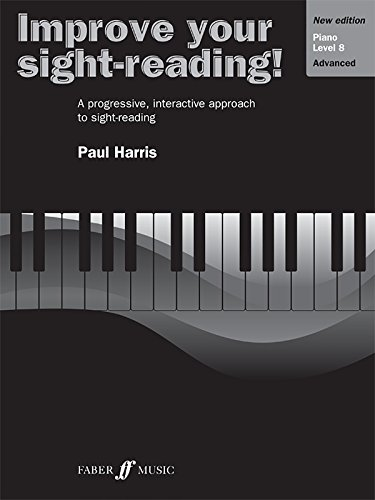 Improve Your Sight-reading! Piano, Level 8: A Progressive, Interactive Approach to Sight-reading (Faber Edition: Improve Your Sight-Reading)